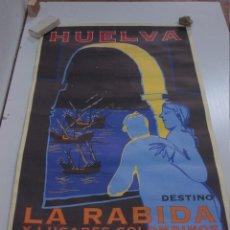 Carteles de Turismo: CARTEL DE PROPAGANDA -TURISMO HUELVA DESTINO LA RABIDA Y LUGARES COLOMBINOS - 67,5 X 42 CMTS. Lote 65546070