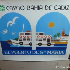 Carteles de Turismo: CASINO BAHIA DE CADIZ CARTEL. Lote 105557587