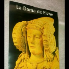 Carteles de Turismo: BONITO POSTER LAMINA LA DAMA DE ELCHE ALICANTE 2006 / 30 X 48 CM. Lote 129494854