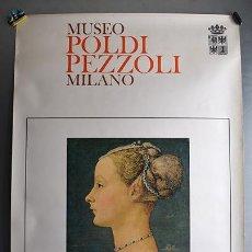 Carteles de Turismo: CARTEL MUSEO MUSEO POLDI PEZZOLI – RITRATTO DI GIOVANE DAMA, PIERO DEL POLLAIOLO - 98 X 69 CM. Lote 130453510