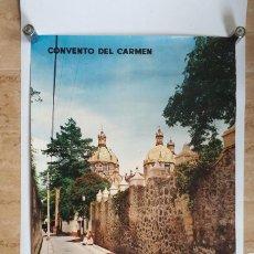 Carteles de Turismo: ANTIGUO CARTEL POSTER MEXICO CONVENTO DEL CARMEN CONSEJO NACIONAL DE TURISMO - LEO. Lote 130650213