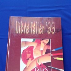 Carteles de Turismo: LIBRO FALLERO 1999 JUNTA CENTRAL FALLERA. Lote 171370040