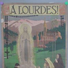 Carteles de Turismo: CARTEL TURISMO, A LOURDES, V PELEGRINACION DIOCESANA, MUY ANTIGUO, AÑOS 1930, LITOGRAFIA CV2. Lote 172226812