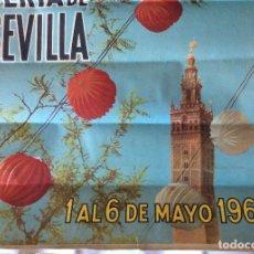 Carteles de Turismo: CARTEL ORIGINAL FERIA DE SEVILLA 1 AL 6 DE MAYO 1962 . Lote 177831133