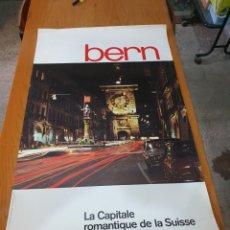 Carteles de Turismo: BERN, LA CAPITALE ROMANTIQUE DE LA SISE, AÑOS 70, 102 CM X 64 CM.. Lote 200100477