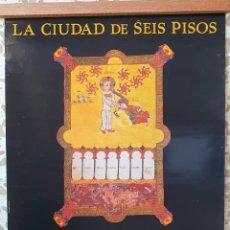 Carteles de Turismo: CARTEL LA CIUDAD DE SEIS PISOS.LAS EDADES DEL HOMBRE.BURGO DE OSMA SORIA 1997. Lote 209028596