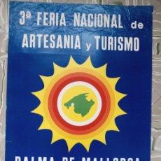 Carteles de Turismo: 3RA FERIA NACIONAL DE ARTESANIA Y TURISMO - PALMA 1973. Lote 260065555