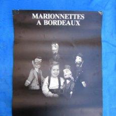 Carteles de Turismo: CARTEL POSTER MARIONNETTES A BORDEAUX. MARIONETAS. MUSÉE DES ARTS DÉCORATIFS, 1986.. Lote 264170256