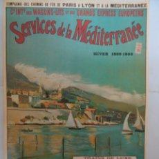 Carteles de Turismo: CARTEL AÑO 1899-1900 DE LA COMPAÑIA DES CHEMINS DE FER DE PARIS A LYON. SERVICIOS DE LA MEDITERRANEE. Lote 286595288