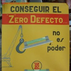 Carteles: CONSEGUIR EL ZERO DEFECTO...NO ES PODER... ES QUERER - AÑO 1967. Lote 16422363