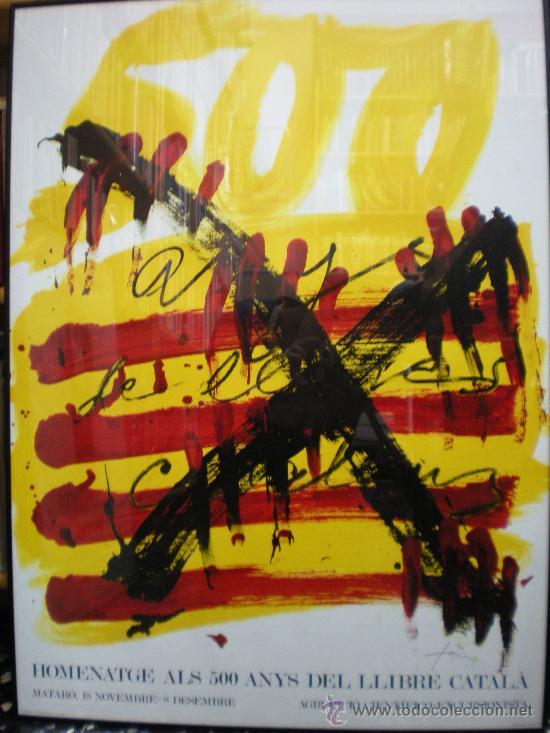 TAPIES. HOMENATGE ALS 500 ANYS DEL LLIBRE CATALÀ. BARCELONA (MATARÓ). 1974 (Coleccionismo - Carteles Gran Formato - Carteles Varios)