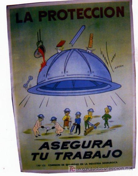 CARTEL. COMISIÓN SEGURIDAD EMPRESA SIDERURGICA. LA PROTECCION, ASEGURA TU TRABAJO. CASCO. 1961 (Coleccionismo - Carteles Gran Formato - Carteles Varios)