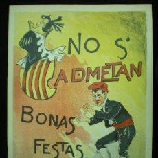 Carteles: CARTEL. CATALUÑA. ANARQUISMO. NO S'ADMETAN. BONES FESTES. C.1900.. Lote 19460477