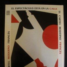Carteles: EL ESPECTACULO EST A EN LA CALLE. EL CART EL MODERNO FRANCES. 2001 UNICAJA 240 PAG. Lote 27529798