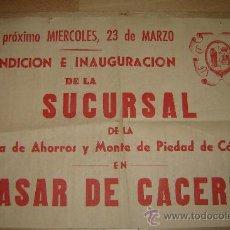 Carteles: CARTEL BENDICIÓN E INAUGURACIÓN SUCURSAL CAJA DE AHORROS Y MONTE DE PIEDAD CASAR DE CÁCERES.AÑOS 60.. Lote 27841243