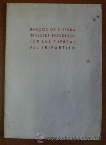BARCOS DE GUERRA INGLESES HUNDIDOS POR LAS FUERZAS DEL TRIPARTITO. 76X54 CM. (Coleccionismo - Carteles Gran Formato - Carteles Varios)
