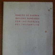 Carteles: BARCOS DE GUERRA INGLESES HUNDIDOS POR LAS FUERZAS DEL TRIPARTITO. 76X54 CM.. Lote 32461033