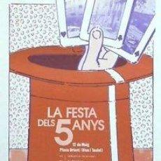 Carteles: CARTEL LA FESTA DEL 5 ANYS.1979.BARCELONA-GRÀCIA.35X50. Lote 34593018