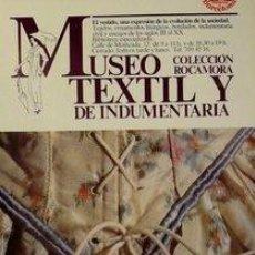 Carteles: CARTEL MUSEO TEXTIL Y DE INDUMENTARIA - ROCAMORA.1983. Lote 34999313