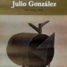 Carteles: CARTEL JULIO GONZÁLEZ, ESCULTURES I DIBUIXOS.1980.48X90. Lote 35054005