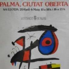 Carteles: CARTEL MIRO. PALMA CIUTAT OBERTA. .1990. 60X83 CM.. Lote 35104794
