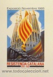 CARTEL EXPO. RESISTENCIA CATALANA 1939-1950.FONTSERÉ (Coleccionismo - Carteles Gran Formato - Carteles Varios)