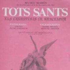 Carteles: CARTEL TOTS SANTS, ELS CEMENTIRIS BARCELONA.1981. 30X65. Lote 35979021