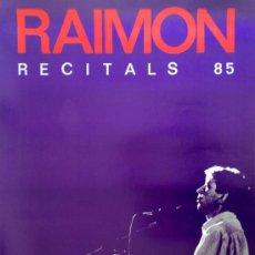 Carteles: CARTEL RAIMON, RECITALS 1985. 70X100 CM APROX MUSICA NOVA CANÇÒ. Lote 37347930