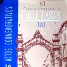 Carteles: CARTEL ANUNCIADOR PRIMER CENTENARIO DE CALLE LARIOS 1891-1991.. Lote 38058008