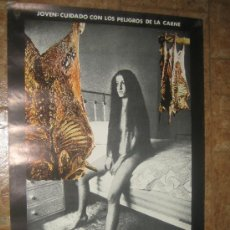 Carteles: JOVEN CUIDADO CON LOS PELIGROS DE LA CARNE... CARTEL Nº 633 PACO GAMEZ. MACHETE POSTERS 1977. Lote 38218612