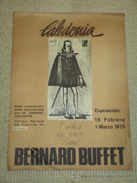 CARTEL EXPOSICIÓN BERNARD BUFFET. SALA CALEDONIA, BILBAO, 1975. 48 X 35 CMS. (Coleccionismo - Carteles Gran Formato - Carteles Varios)