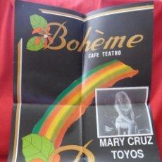 Carteles: MARY CRUZ TOYOS. BOHEME CAFE TEATRO, VILLAGARCIA. CARTEL ANUCIADOR DE LA ACTUACION. AÑOS 80.. Lote 44067455