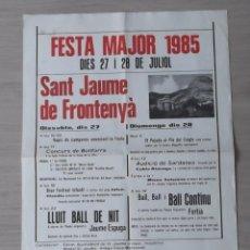 Carteles: SANT JAUME DE FRONTENYA FESTA MAJOR 1985 CATALUNYA . Lote 45483800