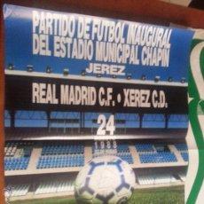 Carteles: GRAN CARTEL 62 DEPORTES FUTBOL PARTIDO INAUGURAL ESTADIO MUNICIPAL CHAPIN 1988 REAL MADRID XEREZ CD . Lote 46052778