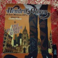Carteles: CARTEL - HENDRIK ROVER LOS MITICOS GT´S PRESENTANDO OESTE NORTE , THE PILGRIM ROSE , . Lote 46212436