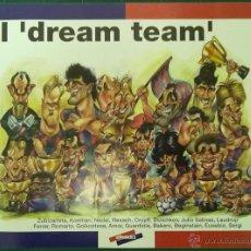 Carteles: CARTEL EL DREAM TEAM F.C. BARCELONA EL PERIODICO. 41 X 31 CM (APROX) FUTBOL. Lote 48604133