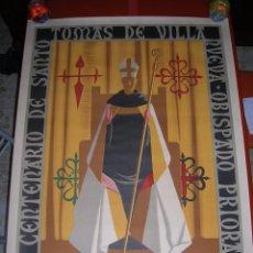 Carteles: CARTEL GRAN TAMAÑO: 92 X 68 CTMS.IV CENTENARIO DE SANTO TOMÁS DE VILLANUEVA.CIUDAD-REAL.1555-1955. Lote 48632967