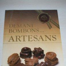 Carteles: CARTEL DE PASTELERIA DEMANI BOMBONS ARTESANS LUDOMAR BOMBONES GREMI PASTISSERIA BARCEL. Lote 50293534