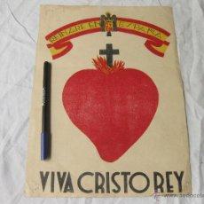 Carteles: CARTEL DE LOS AÑOS 40. VIVA CRISTO REY. REINARE EN ESPAÑA. SAGRADO CORAZON DE JESUS. Lote 52343054