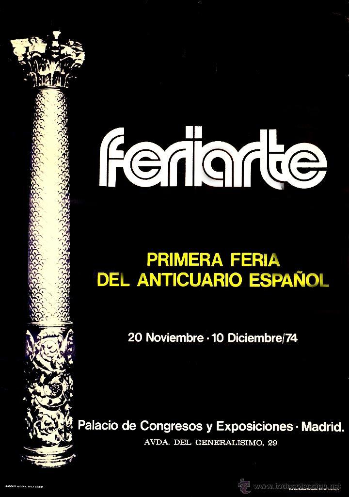 CARTEL FERIARTE. PRIMERA FERIA DEL ANTICUARIO ESPAÑOL. 1974. 68 X 48 CM. MADRID (Coleccionismo - Carteles Gran Formato - Carteles Varios)