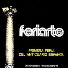 Carteles: CARTEL FERIARTE. PRIMERA FERIA DEL ANTICUARIO ESPAÑOL. 1974. 68 X 48 CM. MADRID. Lote 52788530
