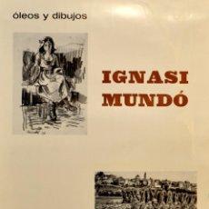 Carteles: CARTEL IGNASI MUNDO (OLEOS Y DIBUJOS). 1973. 44 X 34 CM. MATARÓ. Lote 53199644