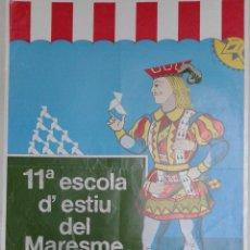 Carteles: CARTEL, 11ª ESCOLA D` ESTIU DEL MARESME, MATARÓ 1990. Lote 54456253