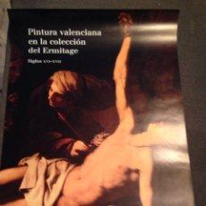 Carteles: CARTEL PINTURA VALENCIANA EN LA COLECCION DEL ERMITAGE SIGLOS XVI-XVII. Lote 58226620