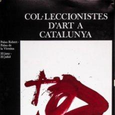 Carteles: COL.LECCIONISTES D'ART DE CATALUNYA. TAPIES. Lote 182914768