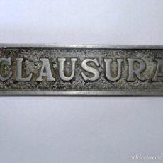Cartazes: CARTEL O PLACA DE PUERTA CLAUSURA. Lote 59647907