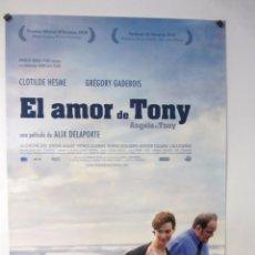 Carteles: EL AMOR DE TONY CARTEL ORIGINAL 70 X 100 PREMIOS CÉSAR MEJOR ACTOR Y ACTRIZ REVELACIÓN 2011. Lote 63658719