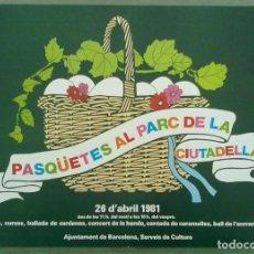 Carteles: PASQUETES AL PARC DE LA CIUTADELLA BARCELONA 1981 DISEÑO PILAR VILLUENDAS 23 X 30 CM (APROX). Lote 70374797