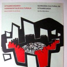 Carteles: CARTEL ORIGINAL / 1976 / OTXARKOAGAKO HAMABOSTALDI KULTURALA / 42X62 CM. Lote 82494148