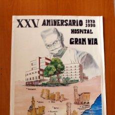 Carteles: XXV ANIVERSARIO 1973-1998 HOSPITAL GRAN VIA - CASTELLÓ - PÓSTER TAMAÑO 55X82. Lote 82861828